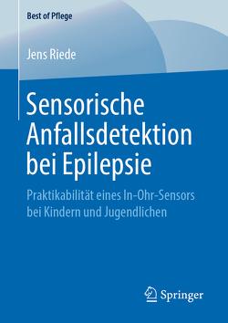 Sensorische Anfallsdetektion bei Epilepsie von Riede,  Jens