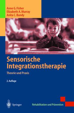 Sensorische Integrationstherapie von Bundy,  Anita C., Fisher,  Anne G., Murray,  Elizabeth A., Schlegtendal,  D.