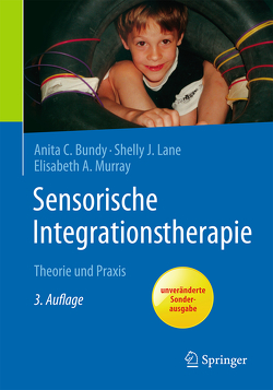Sensorische Integrationstherapie von Bundy,  Anita, Lane,  Shelly, Murray,  Elisabeth A., Soechting,  Elisabeth