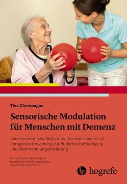 Sensorische Modulation für Menschen mit Demenz von Börger,  Heide, Champagne,  Tina