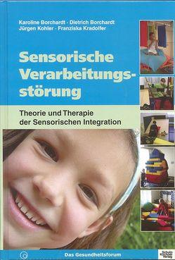 Sensorische Verarbeitungsstörung von Borchardt,  Dietrich, Borchardt,  Karoline, Kohler,  Jürgen, Kradolfer,  Franziska