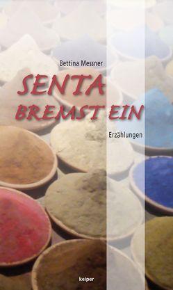 Senta bremst ein von Messner,  Bettina