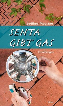 Senta gibt Gas von Messner,  Bettina