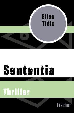 Sententia von Timmermann,  Klaus, Title,  Elise, Wasel,  Ulrike