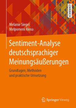 Sentiment-Analyse deutschsprachiger Meinungsäußerungen von Alexa,  Melpomeni, Siegel,  Melanie
