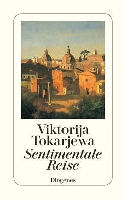 Sentimentale Reise von Schneider,  Angelika, Tokarjewa,  Viktorija