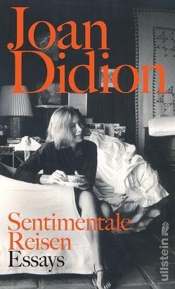 Sentimentale Reisen von Didion,  Joan, Gilbert,  Mary Fran, Graf,  Karin, Hedinger,  Sabine, Schönfeld,  Eike