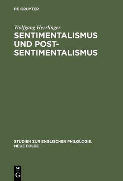 Sentimentalismus und Postsentimentalismus von Herrlinger,  Wolfgang