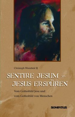 Sentire Jesum – Jesus erspüren von Wrembek,  Christoph