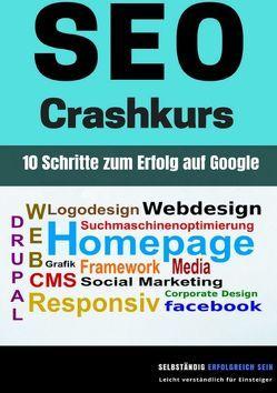 SEO Crashkurs – 10 Schritte zum Erfolg auf Google von Mihelic,  Isabella