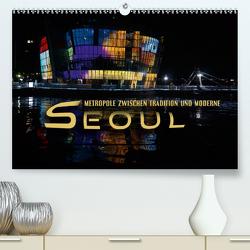 Seoul – Metropole zwischen Tradition und Moderne (Premium, hochwertiger DIN A2 Wandkalender 2020, Kunstdruck in Hochglanz) von Bleicher,  Renate