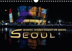 Seoul – Metropole zwischen Tradition und Moderne (Wandkalender 2018 DIN A4 quer) von Bleicher,  Renate