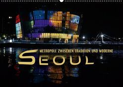 Seoul – Metropole zwischen Tradition und Moderne (Wandkalender 2019 DIN A2 quer) von Bleicher,  Renate