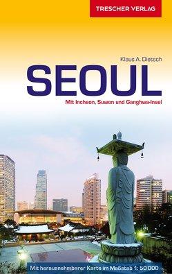 Reiseführer Seoul von Dietsch,  Klaus A.