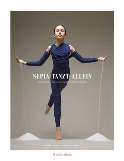 Sepia tanzt allein von Etter,  Andreas J., Simon,  Andrea