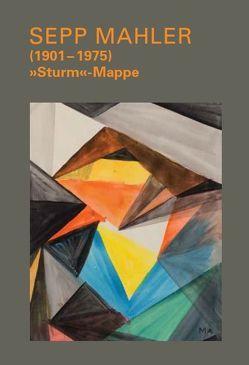 "Sepp Mahler (1901-1975) – ""Sturm""-Mappe von Maurer,  Michael C."
