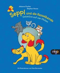 Seppl und die Rasselbande von Burmester,  Mara, Fischer,  Johanna, Hoose,  Stephan
