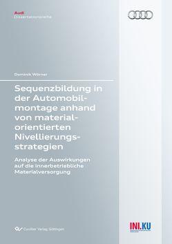 Sequenzbildung in der Automobilmontage anhand von materialorientierten Nivellierungsstrategien von Wörner,  Dominik