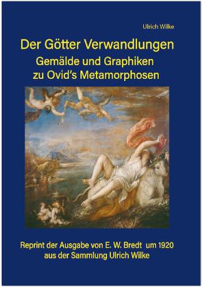 Ser Götter Verwandlungen von Wilke,  Ulrich