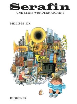 Serafin und seine Wundermaschine von Fix,  Philippe, Ibach,  Sabine