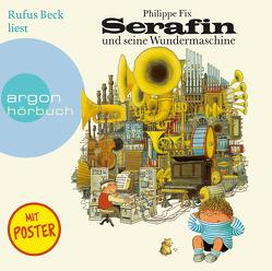 Serafin und seine Wundermaschine von Beck,  Rufus, Fix,  Philippe, Ibach,  Sabine