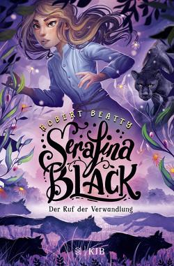 Serafina Black – Der Ruf der Verwandlung von Beatty,  Robert, Weingran,  Katrin