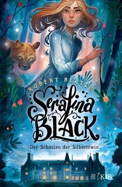 Serafina Black – Der Schatten der Silberlöwin von Beatty,  Robert, Weingran,  Katrin