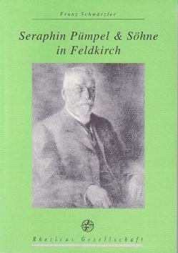 Seraphin Pümpel & Söhne in Feldkirch von Rheticus Gesellschaft, Schwärzler,  Franz