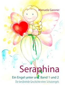 Seraphina von Gassner,  Manuela