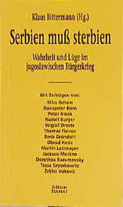 Serbien muss sterbien von Beham,  Mira, Bittermann,  Klaus, Born,  Hanspeter, Brock,  Peter