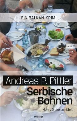 Serbische Bohnen von Pittler,  Andreas P.