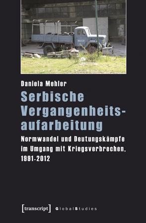 Serbische Vergangenheitsaufarbeitung von Mehler,  Daniela
