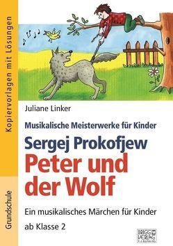 Sergej Prokofjew – Peter und der Wolf von Linker,  Juliane