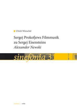 """Sergej Prokowjews Filmmusik zu Sergej Eisensteins """"Alexander Newski"""" von Wünschel,  Ulrich"""