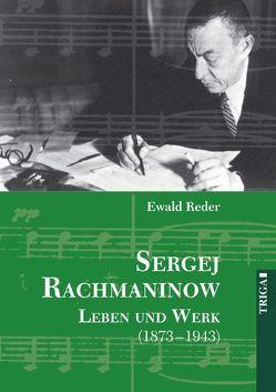 Sergej Rachmaninow – Leben und Werk (1873-1943) von Reder,  Ewald