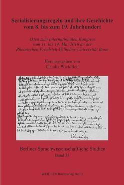 Serialisierungsregeln und ihre Geschichte vom 8. bis zum 19. Jahrhundert von Wich-Reif,  Claudia