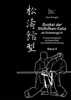 Serie Shôtôkan-Kata / Bunkai der Shotokan Kata ab Schwarzgurt / Band 4 von Tartaglia,  Fiore