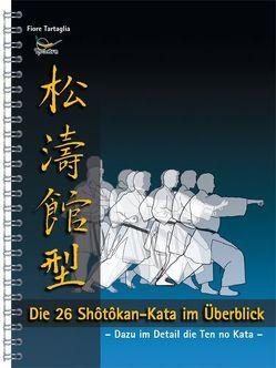 Die 26 Shotokan-Kata im Überblick von Tartaglia,  Fiore