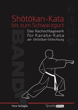 Serie Shôtôkan-Kata / Shōtōkan-Kata bis zum Schwarzgurt / Band 1 von Tartaglia,  Fiore