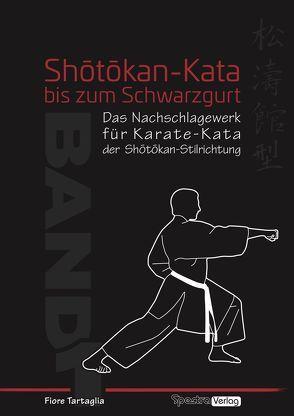 Shotokan-Kata bis zum Schwarzgurt / Band 1 von Tartaglia,  Fiore