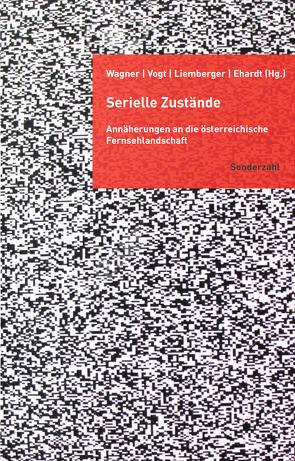 Serielle Zustände von Ehardt,  Christine, Liemberger,  Wolfgang, Vogt,  Georg, Wagner,  Florian