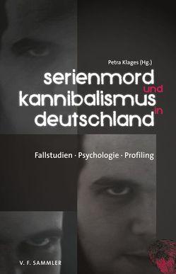 Serienmord und Kannibalismus in Deutschland von Klages,  Petra