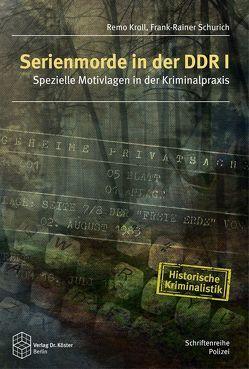 Serienmorde in der DDR I von Kroll,  Remo, Schurich,  Frank-Rainer