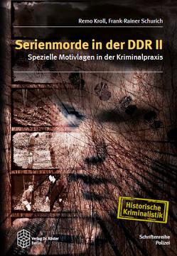Serienmorde in der DDR II von Kroll,  Remo, Schurich,  Frank-Rainer