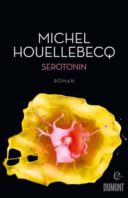 Serotonin von Houellebecq,  Michel, Kleiner,  Stephan