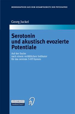 Serotonin und akustisch evozierte Potentiale von Juckel,  Georg