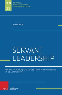 Servant Leadership von Detje,  Malte, Herbst,  Michael, Ohlemacher,  Jörg, Zimmermann,  Johannes