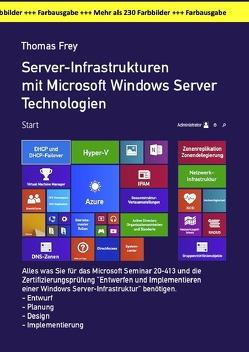 Server-Infrastrukturen mit Microsoft Windows Server Technologien in der großen Farbausgabe von Frey,  Thomas