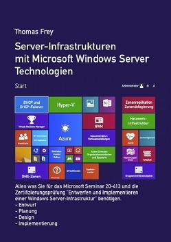 Server-Infrastrukturen mit Microsoft Windows Server Technologien von Frey,  Thomas