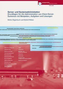 Server- und Systemadministration von Hagebuch,  Stefan, Weber,  Gabriel